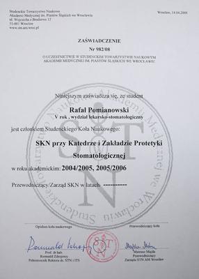 Członkostwo w Kole Naukowym przy Katedrze i Zakładzie Protetyki Stomatologicznej (2004, 2005, 2006).